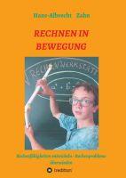 """""""RECHNEN IN BEWEGUNG"""" von Hans-Albrecht Zahn"""