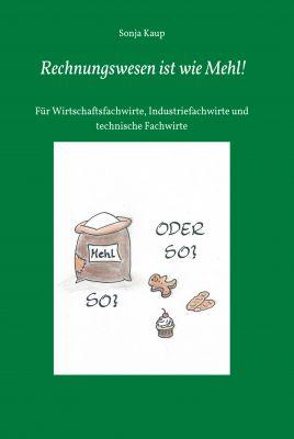 """""""Rechnungswesen ist wie Mehl!"""" von Sonja Kaup"""