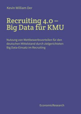 """""""Recruiting 4.0 - Big Data für KMU"""" von Kevin William Der"""