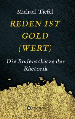 """""""REDEN IST GOLD(WERT)"""" von Michael Tiefel"""