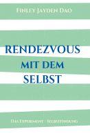 """""""Rendezvous mit dem Selbst"""" von Finley Jayden Dao"""
