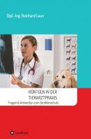 """""""Röntgen in der Tierarztpraxis"""" von Reinhard Laun"""