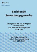 Sachkunde Bewachungsgewerbe – Übungsbuch mit den wichtigsten Gesetzestexten und über 500 Fragen und Antworten