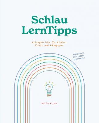 """""""SchlauLernTipps"""" von Maria Kruse"""