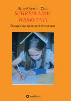 """""""SCHREIB-LESE-WERKSTATT"""" von Hans-Albrecht Zahn"""