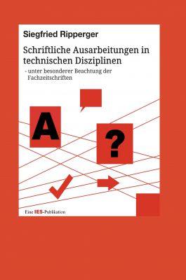 """""""Schriftliche Ausarbeitungen in technischen Disziplinen"""" von Siegfried Ripperger"""