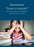 """""""Schule ist Scheiße!"""" von Otto Bürckner"""