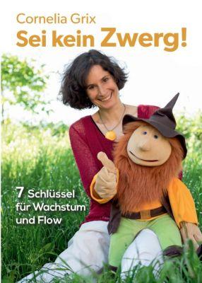 """""""Sei kein Zwerg!"""" von Cornelia Grix"""