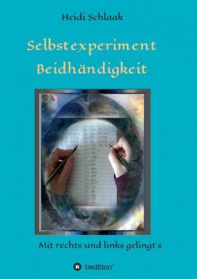 """""""Selbstexperiment Beidhändigkeit"""" von Heidi Schlaak"""