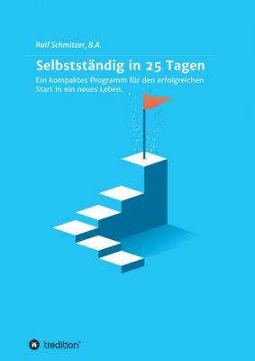 """""""Selbstständig in 25 Tagen"""" von Ralf Schmitzer"""