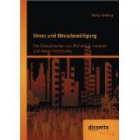 Stress und Stressbewältigung: Die Stresstheorien von Richard S. Lazarus und Aaron Antonovsky