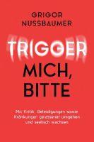 """""""Trigger mich, bitte!"""" von Grigor Nussbaumer"""