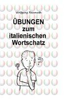 """""""Übungen zum italienischen Wortschatz"""" von Wolfgang Reumuth"""