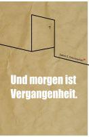 """""""Und morgen ist Vergangenheit."""" von Isabel Creuznacher"""