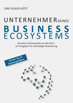 """""""Unternehmer Deines Business Ecosystems"""" von Uwe Klaus Hotz"""