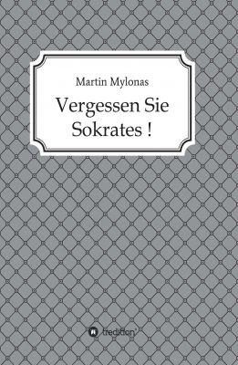 """""""Vergessen Sie Sokrates!"""" von Martin Mylonas"""