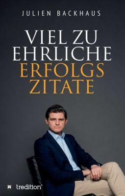 """""""Viel zu ehrliche Erfolgszitate"""" von Julien Backhaus"""