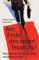 Am Ende des roten Teppichs - das Buch von Dr. Dr. Ekkehart Franz und Dr. Ewald Lang