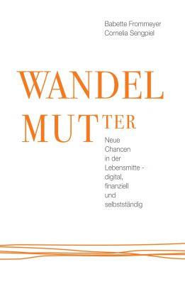 """""""WANDELMUTter"""" von Babette Frommeyer"""