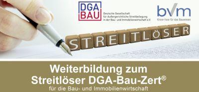Streitlöser Weiterbildungslehrgang der BVM Bauvertragsmanagement GmbH und des DGA-Bau
