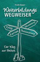 """""""Weiterbildungswegweiser"""" von Frank Bauer"""
