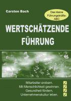 """""""Wertschätzende Führung - Das kleine Führungskräfte-ABC"""" von Carsten Bach"""