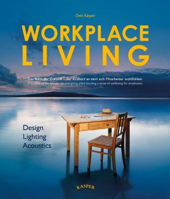 Workplace Living - das neue Wohlfühlbüro.