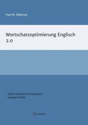 """""""Wortschatzoptimierung 2.0"""" von Paul Maloney"""