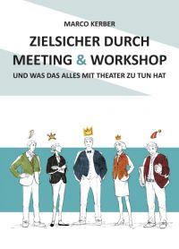 Zielsicher durch Meeting & Workshop