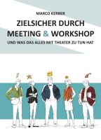 Zielsicher durch Meeting & Workshop