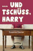 """""""... und tschüss, Harry"""" von Susanne Dauner"""