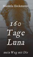 """""""160 Tage Luna"""" von Manuela Heckmanns"""