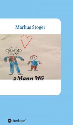 """""""2 Mann WG"""" von Markus Stöger"""