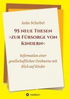 """""""95 neue Thesen  zur Fürsorge von Kindern"""" von Anke Scheibel"""
