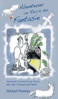 Abenteuer im Reich der Fantasie – spannende Geschichten für Kinder über Mut, Vertrauen und Stärke