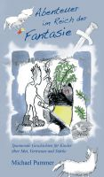 """""""Abenteuer im Reich der Fantasie"""" von Michael Pummer"""