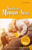 """""""Abenteuer Mama-Sein"""" von Nadine Kühn"""