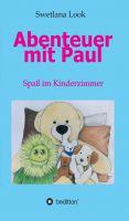 """""""Abenteuer mit Paul"""" von Swetlana Look"""