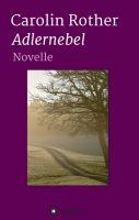 Adlernebel – eine bewegende Novelle erzählt von Trauer und Selbstfindung