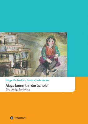 """Alaya kommt in die Schule"" von Margarete Jaeckel"