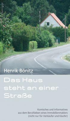 """""""Das Haus steht an einer Straße"""" von Henrik Bönitz"""