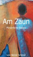 """Am Zaun"" von Bernd Schmid"