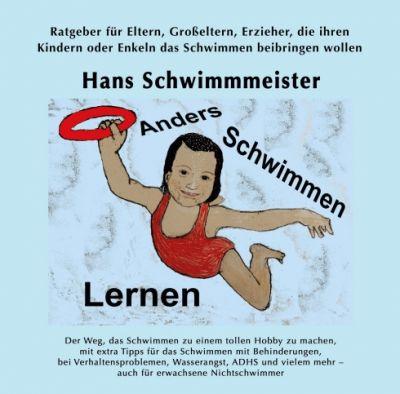 """""""Anders Schwimmen Lernen"""" von Hans Schwimmmeister"""