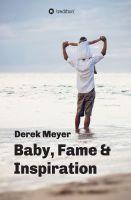 """""""Baby, Fame & Inspiration"""" von Derek Meyer"""