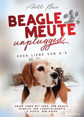 """""""Beaglemeute unplugged - oder Liebe von A-Z"""" von"""