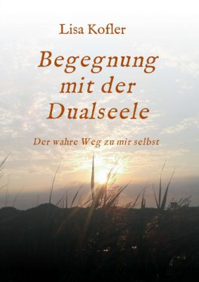 """""""Begegnung mit der Dualseele"""" von Lisa Kofler"""
