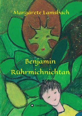 """""""Benjamin Rührmichnichtan"""" von Margarete Lamsbach"""