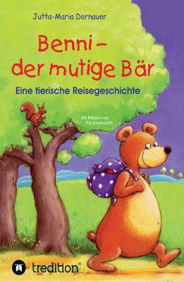 """""""Benni - der mutige Bär"""" von Jutta-Maria Dornauer"""
