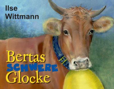 """""""Bertas schwere Glocke"""" von Ilse Wittmann"""