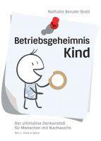 """""""Betriebsgeheimnis Kind"""" von Nathalie Berude-Scott"""